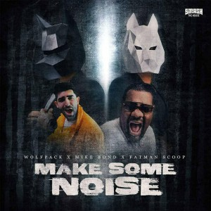 Wolfpack x Mike Bond X Fatman Scoop – Make Some Noise